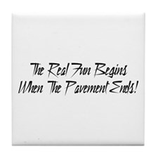 The real fun begins were the pavement ends Tile Co