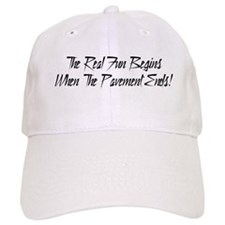 The real fun begins were the pavement ends Baseball Cap