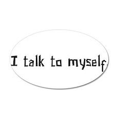 talktomyself copy.png 22x14 Oval Wall Peel