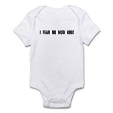 I fear no mud bog Infant Bodysuit