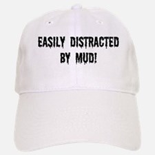 Easily Distracted By Mud Baseball Baseball Cap