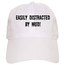 Easily Distracted By Mud Baseball Cap