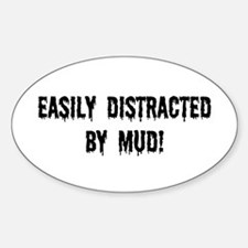 Easily Distracted By Mud Decal