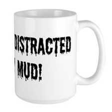 Easily Distracted By Mud Mug