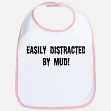 Easily Distracted By Mud Bib