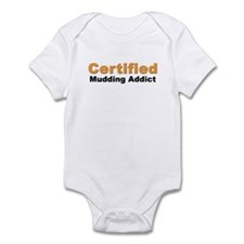 Certified Mudding Addict Infant Bodysuit