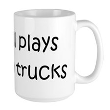 Still Plays With Trucks Mug