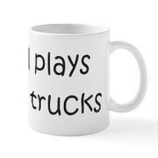 Still Plays With Trucks Mug