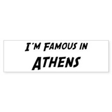 Famous in Athens Bumper Bumper Sticker
