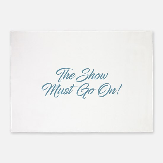 The Show Must Go On 5'x7'Area Rug