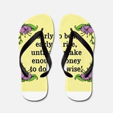 Early To Bed, Early To Rise! Flip Flops