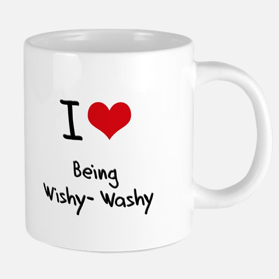 I love Being Wishy-Washy Mugs