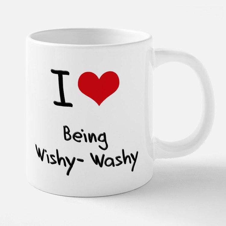 I love Being Wishy-Washy Mugs