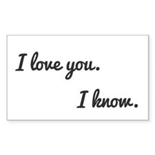 I love you. I know. Decal