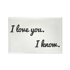I love you. I know. Rectangle Magnet