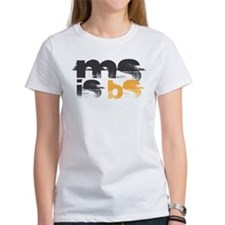 MS is BS (White) Tee