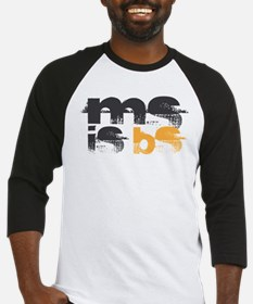 MS is BS (White) Baseball Jersey