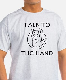 Talk to the Spock Hand T-Shirt