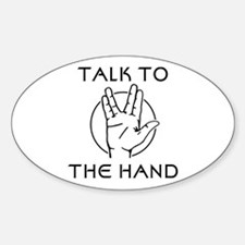 Talk to the Spock Hand Sticker (Oval)