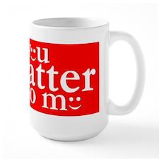 You Matter to Me Day Mug