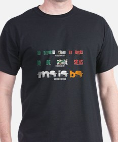 MS is BS (Mexico) T-Shirt