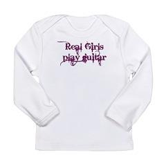 Real Girls play guitar Long Sleeve Infant T-Shirt