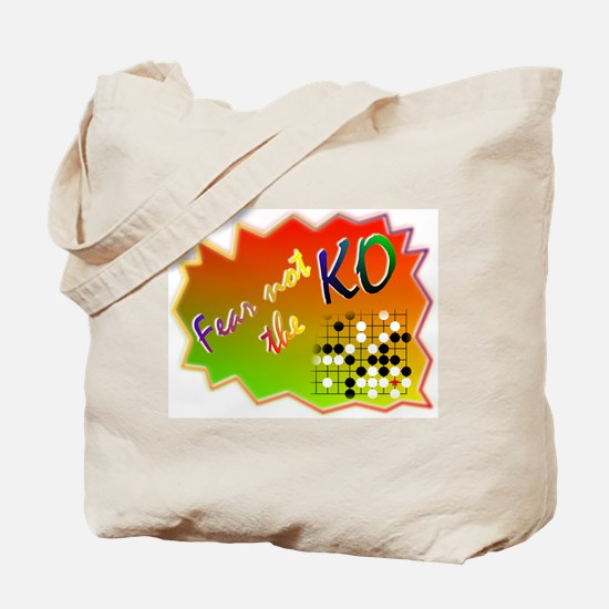 Fear Not the Ko Tote Bag