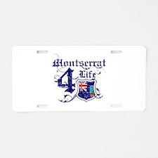 Montserrat for life designs Aluminum License Plate
