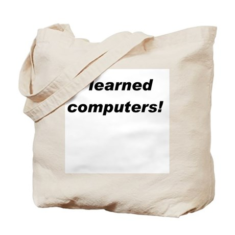 I learned computers Tote Bag