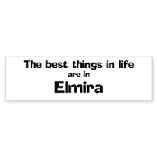 Elmira: Best Things Bumper Bumper Sticker