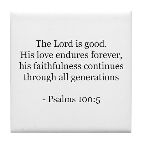 Psalms 100:5 Tile Coaster