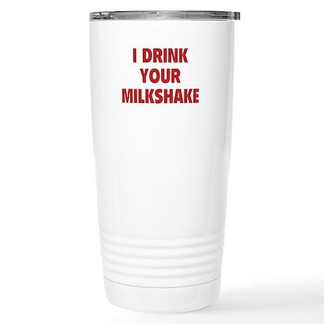 I Drink Your Milkshake Stainless Steel Travel Mug