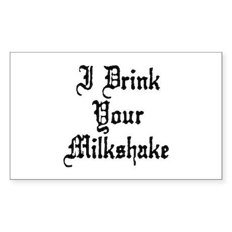 I Drink Your Milkshake Sticker (Rectangle)