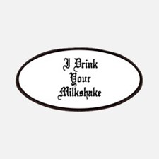 I Drink Your Milkshake Patches