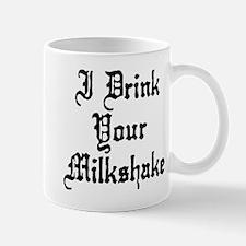 I Drink Your Milkshake Mug