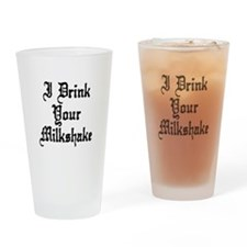 I Drink Your Milkshake Drinking Glass