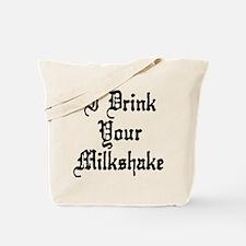 I Drink Your Milkshake Tote Bag
