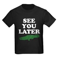 See You Later Alligator T