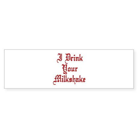 I Drink Your Milkshake Sticker (Bumper)
