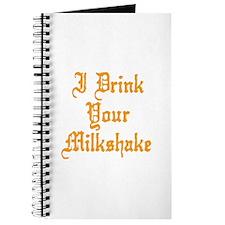 I Drink Your Milkshake Journal