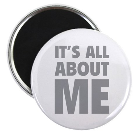 It's all about me Magnet