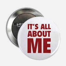 """It's all about me 2.25"""" Button (10 pack)"""