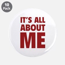 "It's all about me 3.5"" Button (10 pack)"