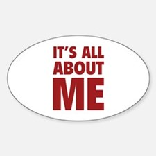 It's all about me Decal