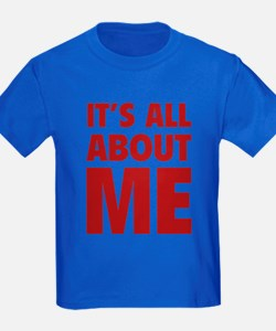 It's all about me T