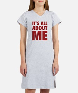 It's all about me Women's Nightshirt