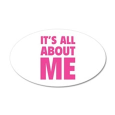 It's all about me 22x14 Oval Wall Peel