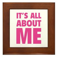 It's all about me Framed Tile