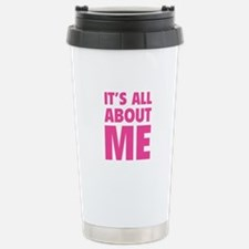 It's all about me Travel Mug