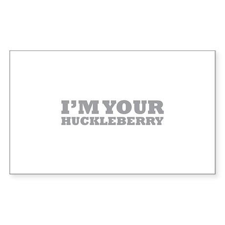 I'm Your Huckleberry Sticker (Rectangle)